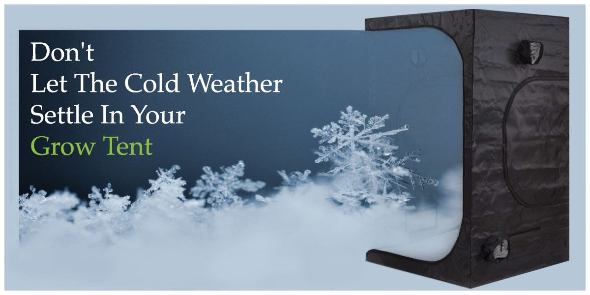 Cold Weather Grow Tent