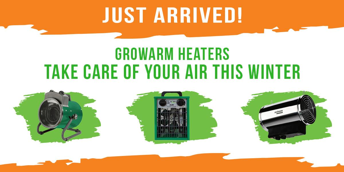 Just Arrived! GroWarm Heaters. Take Care of Your Air This Winter