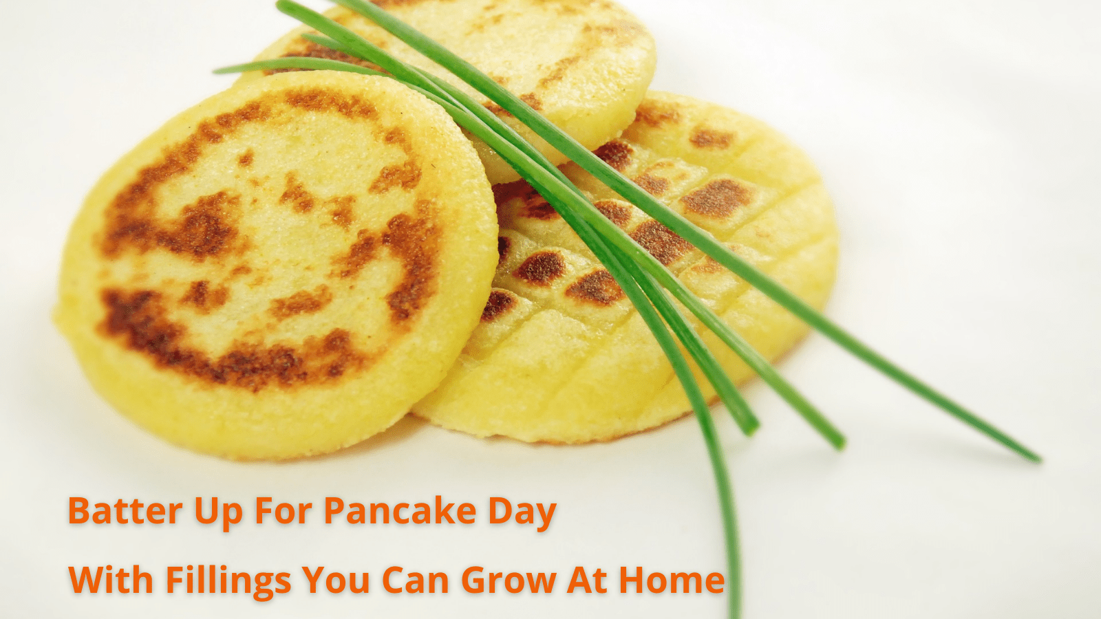 Alternative pancake fillings you can grow at homes you